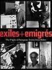 Exiles + Emigrés: The Flight of European: Barron, Stephanie et