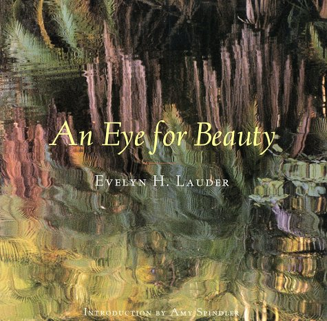 9780810932845: EYE FOR BEAUTY, LAUDER EVELYN (Hb) [O/P]: The Photographs of Evelyn Lauder