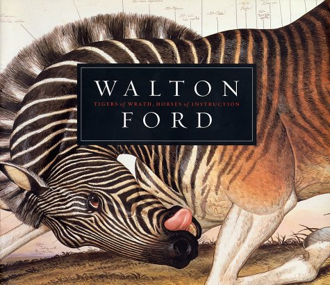 9780810932869: Walton Ford: Tigers of Wrath, Horses of Instruction