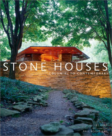 Stone Houses: Colonial to Contemporary: Goff, Lee