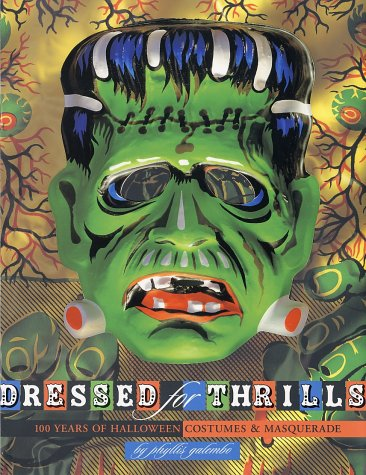 9780810932913: Dressed for Thrills: 100 Years of Halloween Costumes and Masquerade