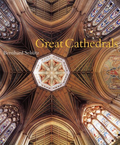 Great Cathedrals of the Middle Ages: Bernhard Schutz