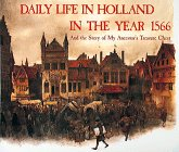 Daily Life in Holland in the Year 1566 And the Story of My Ancestor's Treasure Chest: ...
