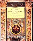 Form & Decoration: Innovation in the Decorative Arts, 1470-1870: Thornton, Peter