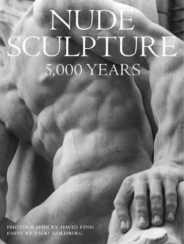 Nude Sculpture: 5,000 Years: Goldberg, Vicki
