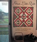 GREAT LITTLE QUILTS. 45 Antique Crib and Doll-size Quiltss with Patterns and Directions.
