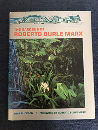 9780810933576: The Gardens of Roberto Burle Marx