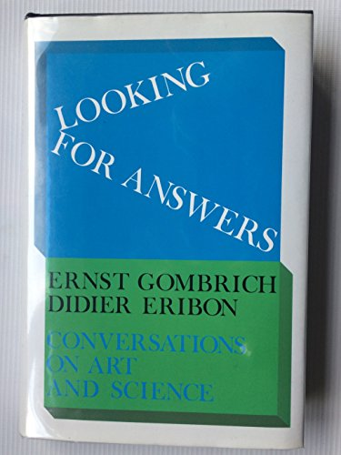 Looking for Answers: Conversations on Art and Science (0810933829) by Ernst Gombrich; Didier Eribon