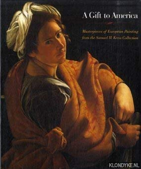 9780810933835: A Gift to America: Masterpieces of European Painting from the Samuel H. Kress Collection