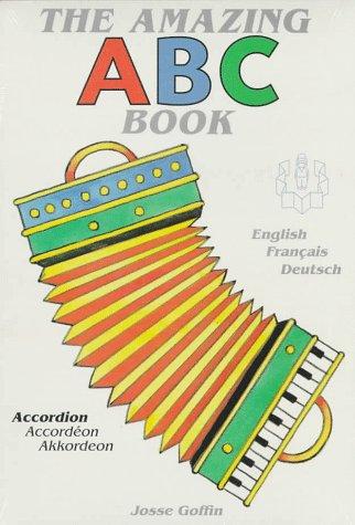 The Amazing ABC Book: English, Francais, Deutsch: Goffin, Josse