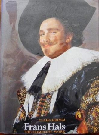 Frans Hals: The Complete Work: Grimm, Claus