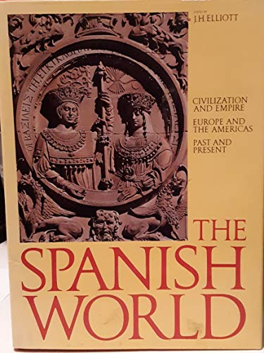 9780810934092: The Spanish World: Civilization and Empire Europe and the Americas Past and Present