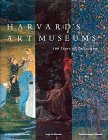 Harvard's Art Museums. 100 Years of Collecting.: Cuno, James et al.
