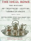IDEAL HOME THE HISTORY OF TWENTIETH -CENTURY AMERICAN CRAFT 1900 -1920: KARDON JANET