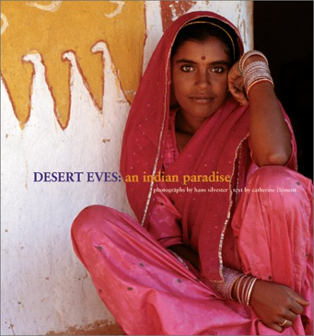 Desert Eves: An Indian Paradise: Clement, Catherine; Silvester, Hans
