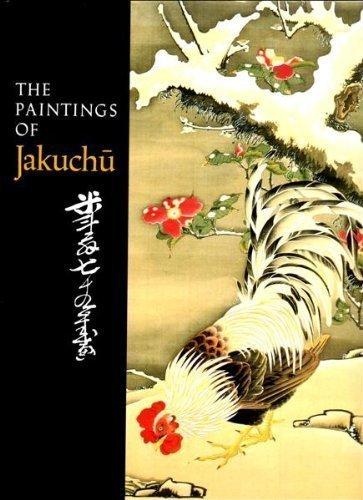 The Paintings of Jakuchu: Hickman, Money L.; Sato, Yasuhiro