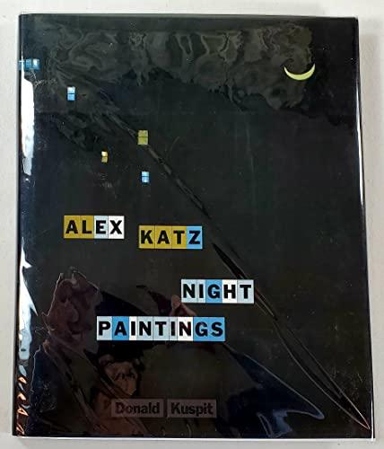 Alex Katz: Night Paintings: Katz, Alex; Kuspit, Donald