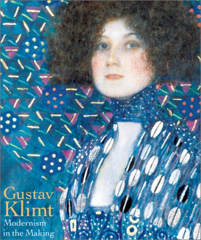 Gustav Klimt: Modernism in the Making: Klimt, Gustav (artist) & Colin B. Bailey (editor)