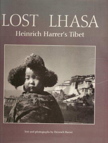 9780810935600: Lost Lhasa: Heinrich Harrer's Tibet