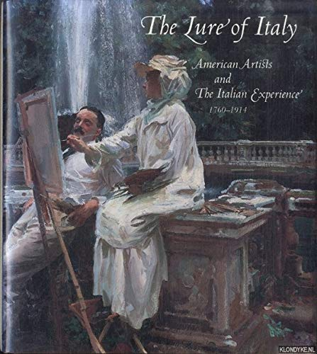 The Lure of Italy. American Artists and: Stebbins, Theodore E.,