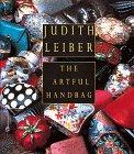 Judith Leiber: The Artful Handbag: Leiber, Judith; Nemy, Enid (text); Taylor, John Bigelow (...