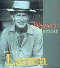 Jack Lenor Larsen - A Weaver's Memoir: Larsen, Jack Lenor