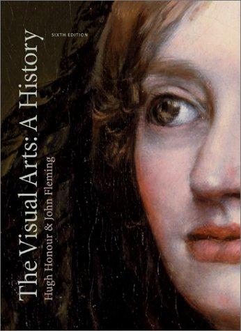 The Visual Arts: A History: Hugh Honour and John Fleming