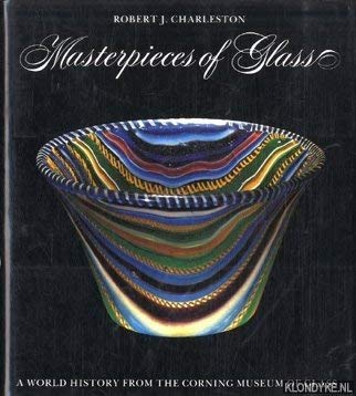 9780810936072: Masterpieces of Glass: A World History from the Corning Museum of Glass (Corning Museum of Glass Monographs)