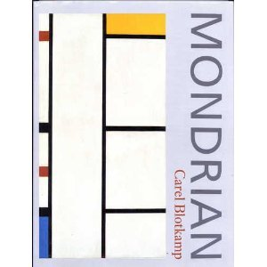 Mondrian: The Art of Destruction: Blotkamp, Carel