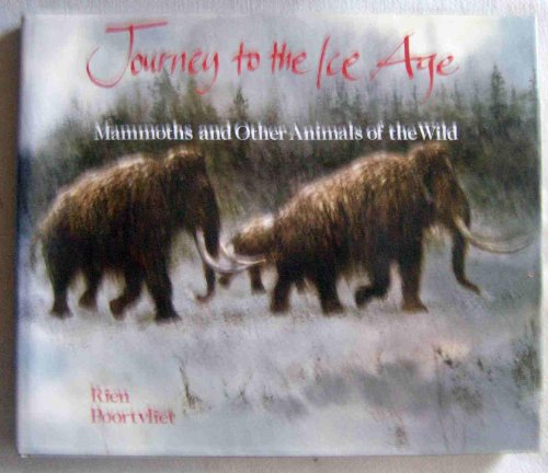 9780810936485: Journey to the Ice Age: Mammoths and Other Animals of the Wild
