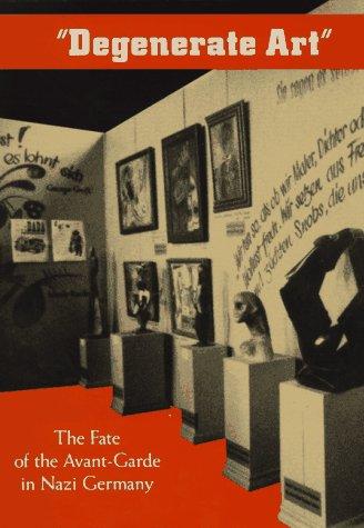 9780810936539: Degenerate Art: The Fate of the Avant-Garde in Nazi Germany