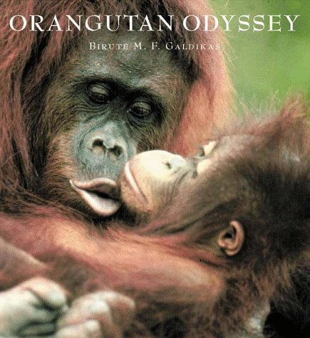Orangutan Odyssey: Galdikas, Birute Mary