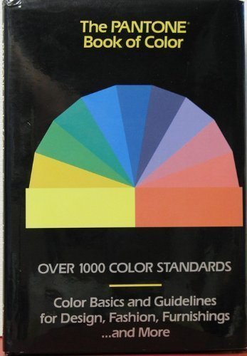9780810937116: The Pantone Book of Color: Over 1000 Color Standards : Color Basics and Guidelines for Design, Fashion, Furnishings...and More