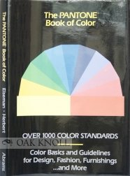 The Pantone Book of Color: Over 1000 Color Standards Color Basics and Guidelines for Design, Fash...