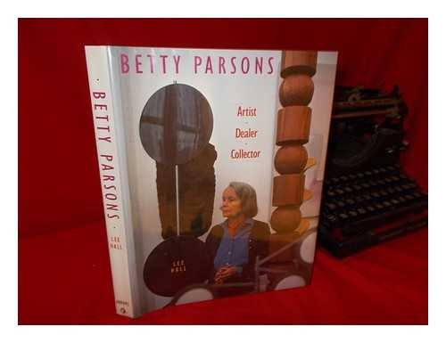 Betty Parsons - Artist, Dealer, Collector