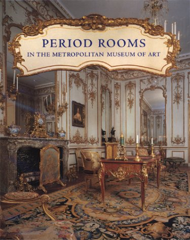 9780810937444: PERIOD ROOMS IN THE METROPOLITAN MUSEUM OF