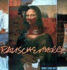Rauschenberg: Art And Life: Kotz, Mary L.; Rauschenberg, Robert (artist)