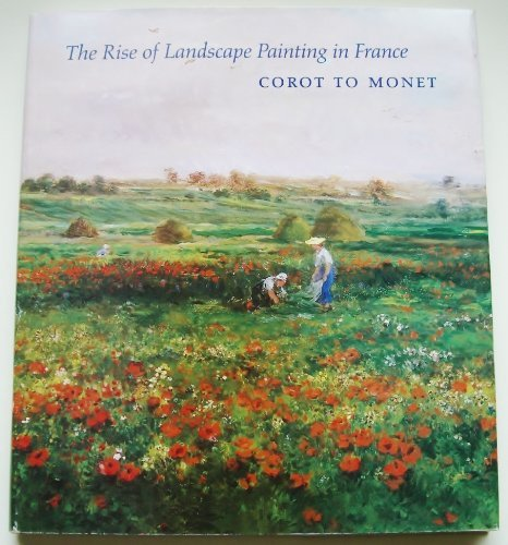 9780810937574: The Rise of Landscape Painting in France: Corot to Monet