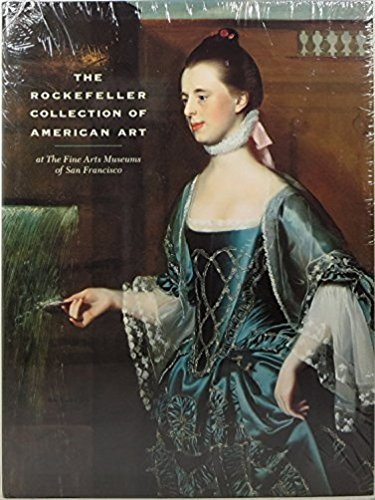 The Rockefeller Collection of American Art at the Fine Arts Museums of San Francisco: Marc Simpson;...