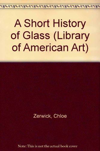 9780810938014: A Short History of Glass (Library of American Art)