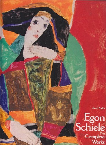 9780810938021: Egon Schiele: The Complete Works (Including a Biography and a Catalogue Raisonne)