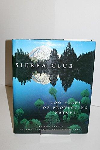 9780810938205: Sierra Club: 100 Years of Protecting Nature