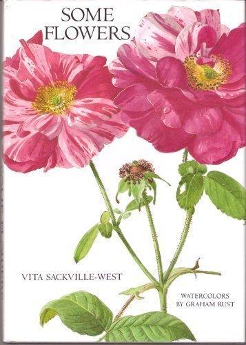 Some Flowers: Sackville-West, Vita, Illustrated