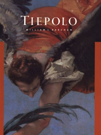 Masters of Art: Tiepolo: Barcham, William
