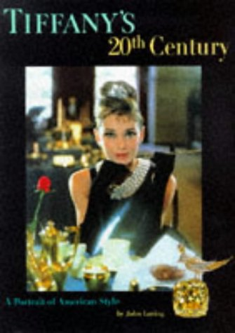 [signed] Tiffanys 20th Century: A Portrait of American Style
