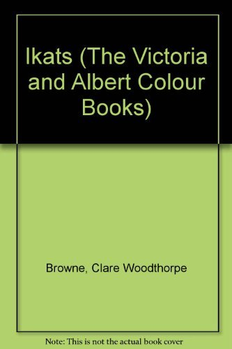 Ikats The Victoria & Albert Colour Books: Clare Woodth Browne