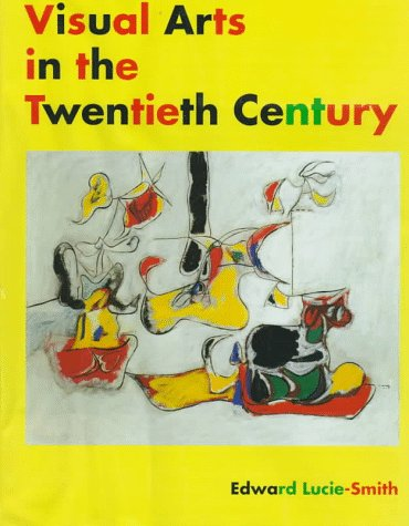 9780810939349: Visual Arts in the Twentieth Century