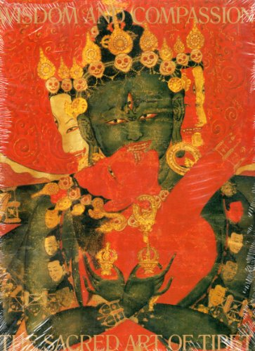 Wisdom and Compassion, The Sacred Art of Tibet: Rhie, Marylin M. & Thurman, Robert A. F.