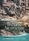 Water and Architecture: Moore, Charles W.; LIDZ, Jane (SIGNED) Photography
