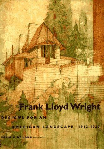 Frank Lloyd Wright: Designs for an American Landscape 1922-1932: Spirn, Anne Whiston; Sweeney, ...